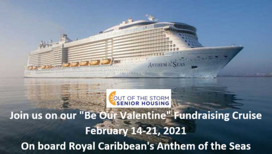 """Out of the Storm Senior Housing: """"Be Our Valentine"""" Fundraising Cruise - February 14-21, 2021"""